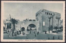 LIBIA - TRIPOLI - BASTIONE S. GIORGIO - PIAZZA CASTELLO - E - F/P - V: 1936 - S/B - Libia