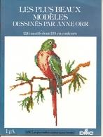 01 Les Plus Beaux Modèles Dessinés Par Anne ORR - DMC - Point De Croix