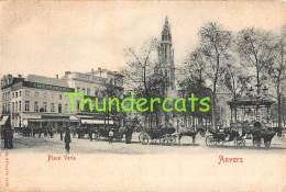 CPA ANTWERPEN ANVERS  PLACE VERTE - Antwerpen