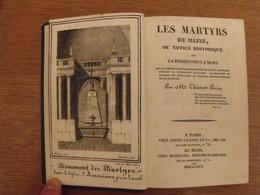Les Martyrs Du Maine Ou Notice Historique Sur La Persécution à Mort. Théodore Perrin. 1830 - Livres, BD, Revues