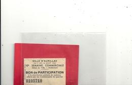 PETIT BILLET 7 X 5 Cms . 10e SEMAINE COMMERCIALE DU 7 AU 14 AOUT 1962 .  VILLE D'AURILLAC . N° 0105710 .. TRES BEL ETAT - Billets De Loterie