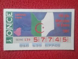 CUPÓN DE LA ONCE SPANISH LOTERY CIEGOS SPAIN LOTERÍA ESPAÑA BANDERAS BANDERA FLAG FLAGS AÑO 1991 ARGELIA ALGERIA ALGERIE - Lotterielose