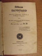 Album Savoyard Dédié Aux Enfans Des Savoyards De Bordeaux Par Ad. D.. 1833 + Histoire D'une Marmotte 1834 - Books, Magazines, Comics