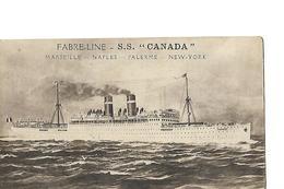 "CPA / Bateau /  Paquebot FABRE-LINE / S.S ""CANADA"" Reliant Marseille-Naples- Palerme-New-York /1915 - Steamers"