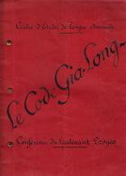 Lieutenant Troyes. Le Code Gia-Long. Conférence. Samedi 5 Juin 1937. Hué, Annam. Chef De Bataillon Ferrut. - Documents