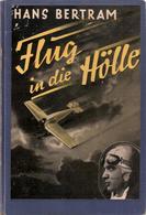 HANS BERTRAM FLUG IN DIE HOLLE RECIT AVIATION PILOTE EXPEDITION ALLEMAGNE AUSTRALIE RAID VOL - Biographies & Mémoires