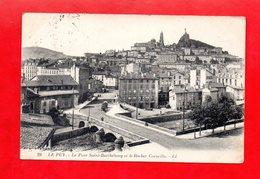 43 - Le Puy En Velay : Le Pont Et Quartier Saint Barthélémy, Cpa écrite En 1924 - Le Puy En Velay