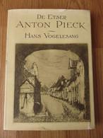 De Etser Anton Pieck 176blz Hans Vogelesang 1980 Omniboek Den Haag - Histoire