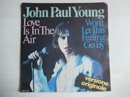 45 Giri - John Paul Young - LOVE IS IN THE AIR E WON'T LET THIS FEELING GO BY - 45 G - Maxi-Single