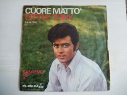 45 Giri - LITTLE TONY - Cuore Matto E Gente Che Mi Parla Di Te - 45 G - Maxi-Single