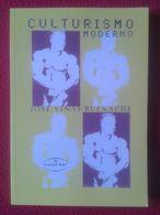 LIBRO CULTURISMO MODERNO JOSE VIÑAS BUENACHE VISION NET DEP. LEGAL 2002 216 PÁGINAS Body-building VER FOTO/S Y DESCRIPCI - Other
