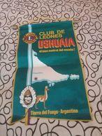 91387 ARGENTINA USHUAIA TIERRA DEL FUEGO CLUB DE LEONES BANDERIN NO POSTCARD - Other Collections
