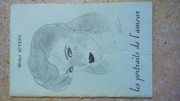Michel AUVENT - LES PORTRAITS DE L'AMOUR - Poésie 1982 - Dédicace Auteur - Livret 23 Pages - Poetry