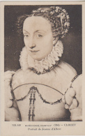 Postcard - ND.149 - Musee Conde, Chantilly (254) Clouet, Portrait De Jeanne D'Albeert - V - Unclassified