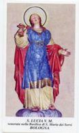 Bologna - Santino SANTA LUCIA Vergine E Martire, Basilica Di Santa Maria Dei Servi - PERFETTO N100 - Religion & Esotérisme