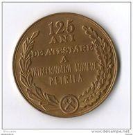 ROMANIA ROUMANIE RUMANIEN RUMANIA  - 1984 MINIERA PETRILA 125 ANI DE ATESTARE - MEDAL MEDAILLE MEDALLA - Professionals / Firms