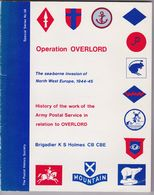 OPERATION OVERLORD: The Sea-borne Invasion Of North West Europe 1944-45: History Of The ARMY POSTAL SERVICE - Brits Leger