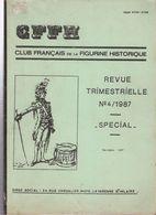 CFFH LA CAMPAGNE MEXIQUE 1861 1867 ARMEE EMPIRE  CLUB FRANCAIS FIGURINE HISTORIQUE N° SPECIAL - Books