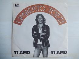 EP 45 Giri - UMBERTO TOZZI  - Ti Amo Ti Amo - 45 G - Maxi-Single