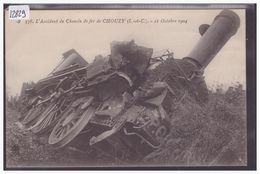 CHOUZY - ACCIDENT DE CHEMIN DE FER LE 21 OCTOBRE 1904 - TRAIN - TB - Frankrijk