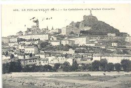 498. LE PUY-EN-VELAY . LA CATHEDRALE ET LE ROCHER CORNEILLE . ECRITE LE 17 JUILLET 1914 AU VERSO - Le Puy En Velay
