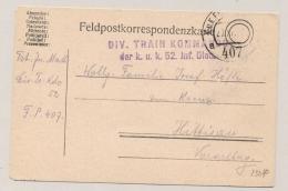 KuK Feldpost - 1917 - Feldpost Karte From Feldpostamt 407a To Vorarlberg - Div. Train Kommando 52 Inf. Dion. - 1850-1918 Empire