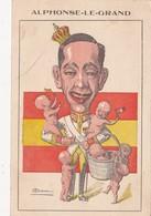 CPA Alphonse XIII Roi D' Espagne Alphonse Le Grand Caricature Satirique Illustrateur A. CHAM - Satiriques