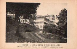 83Vn  83 Aiguebelle La Fossette Hotel Et Domaine Horaires Et Tarif Du Train Au V° - Other Municipalities