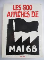 LES 500 AFFICHES DE MAI  68. Editions BALLAND 1978 - Voir Les Scans - Politique