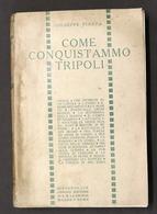 Colonialismo Libia - G. Piazza - Come Conquistammo Tripoli - 1^ Ed. 1912 - RARO - Libri, Riviste, Fumetti
