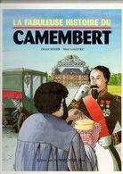 BD, La Fabuleuse Histoire Du Camembert, Par ROGER, De 1991, Fromagerie LEPETIT, 40 Pages, Fromage - Livres, BD, Revues