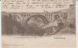 LUXEMBOURG Le Nouveau Pont  Fin Avril 1902 - Luxemburg - Town