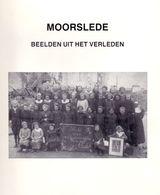 Kijkboek Beelden Uit Het Verleden MOORSLEDE - Postkaarten - Foto's - Uitgave 1985 - Histoire