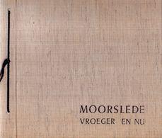 Kijkboek  MOORSLEDE - Vroeger En Nu - Postkaarten - Foto's - Uitgave 1978 - History