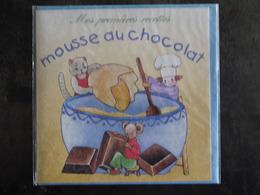 MES PREMIERES RECETTES Cuisine Recette MOUSSE AU CHOCOLAT  ILLUSTRATEUR KATIA DEREVITSKY  FORMAT 13 X 13 CM - Recettes (cuisine)