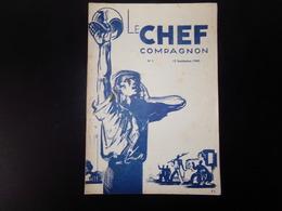 """Fascicule  """" Le Chef Compagnon """" N° 1 Du 15 Septembre 1940, 32 Pages - Politique"""