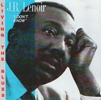 J.B. LENOIR - I Don't Know - CD - BLUES - Blues