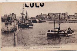 DEPT 76 : édit. L L N° 61 : Le Tréport L Avant Port Et Le Quai De La République - Le Treport