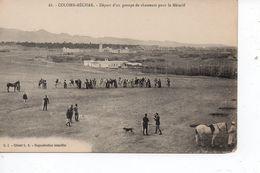 Cpa Colomb Béchar Départ D'un Groupe De Chasseurs Pour Le Mézarif - Bechar (Colomb Béchar)