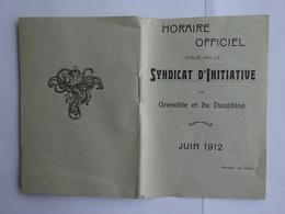DEPLIANT HORAIRE OFFICIEL SYNDICAT INITIATIVE GRENOBLE ET DAUPHINE JUIN 1912 - Europe