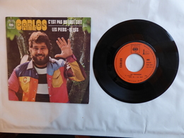 EP 45T CARLOS  LABEL CBS 7673  LES PIEDS BLEUS - Disco, Pop