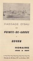HORAIRE PASSAGE D'EAU POINTE DE GRAVE - ROYAN TARIF  1971-1972 - Dépliants Turistici