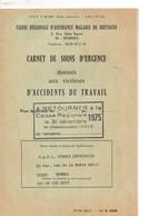 Carnet Vierge De Soins D'urgence Donnés Aux Victimes D'accidents Du Travail, De 1975,,8 Pages - Recht