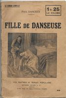 Fille De Danseuse Par Paul Dancray - Les Maîtres Du Roman Populaire N°310 Illustration : Starace ) - 1901-1940