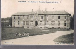 FOUILLOY . La Maison De Retraite Hippolyte Noiret . - Other Municipalities