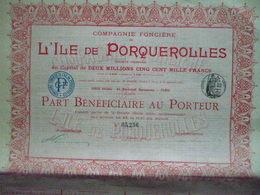 Seulement 2500 Exemplaires : Action De 1000F / Année 1905  Ile De Porquerolles  Part Bénéficiaire Au Porteur - Otros