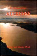 Alt-Rehse , Schau Auf Dieses Dorf , Chronik NEU , 252 Seiten , Reichsärzteschule , Führerschule , Mecklenburg !!! - 5. Zeit Der Weltkriege