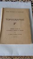 TOPOGRAPHIE Complément Au Titre VIII Du Règlement De Manoeuvre De L'artillerie Capitaine Guitton 1941 - French