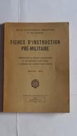 Fiches D'Instruction Pré-militaire Prépa. Au Brevet Et Au Certificat D'aptitude A L'emploi Du Combattant D'Elite 1950 - Books