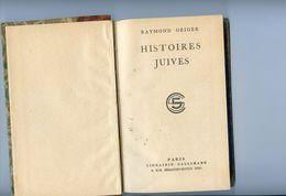 Histoires Juives Par Raymond Geiger - Gallimard 1924 - 253 Pages - Reliure Très Correcte - Table Analytique - Livres, BD, Revues